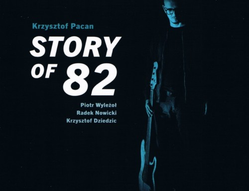 Krzysztof Pacan – Story of 82 – Audio Cave