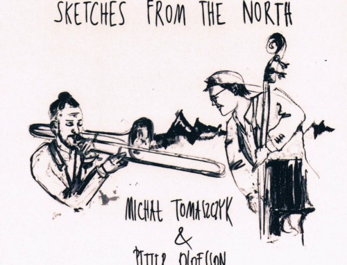 Michał Tomaszczyk/Petter Olofsson – Sketches from the North – MT Records