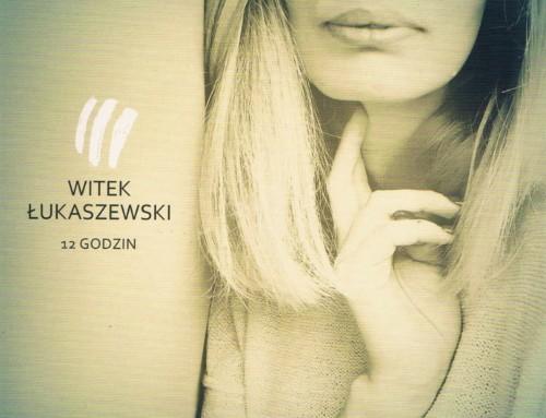 Witek Łukaszewski – 12 Godzin – Radio Poznań Records