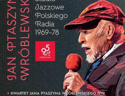 Jan Ptaszyn Wróblewski – Studio Jazzowe Polskiego Radia 1969-78 – Agencja Muzyczna Polskiego Radia