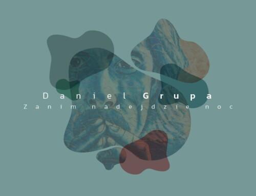 Daniel Grupa – Zanim nadejdzie noc – Soliton
