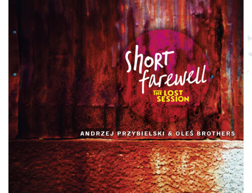 Andrzej Przybielski & Oleś Brothers – Short Farewell: The Lost Session –  Audio Cave