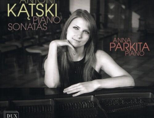 Anna Parkita – Piano Sonatas – DUX Recordings