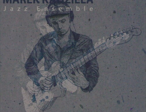 Marek Kądziela –  Jazz Ensemble  – Audio Cave Records