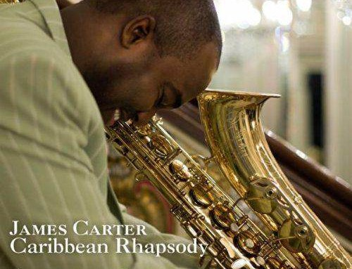 James Carter – Caribbean Rhapsody – Universal